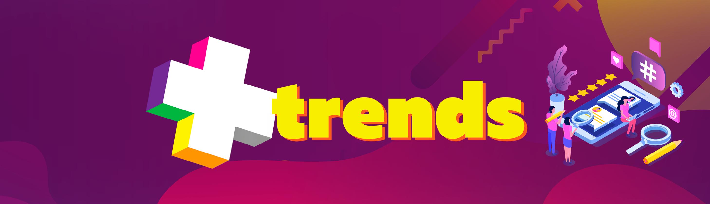 +trends